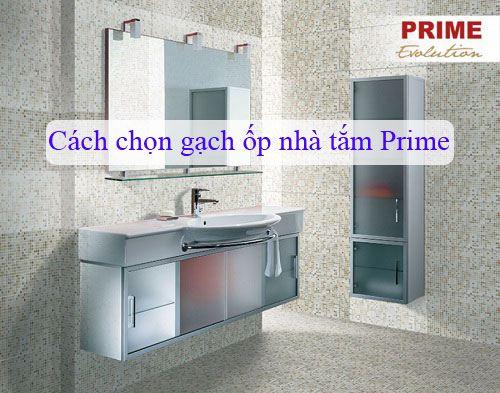 Cách chọn gạch ốp nhà tắm Prime và 3 mẫu gạch đẹp nhất hiện nay